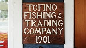 Tofino Fishing & Trading Company